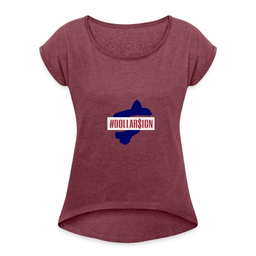 DollarSign Hashtag - Women's Roll Cuff T-Shirt