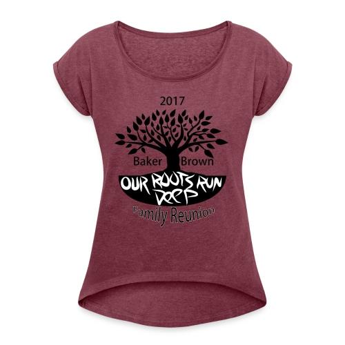 Baker Brown Family Reunion - Women's Roll Cuff T-Shirt