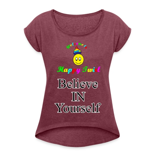 HTS Believe in Yourself Highlighted Logo - Women's Roll Cuff T-Shirt