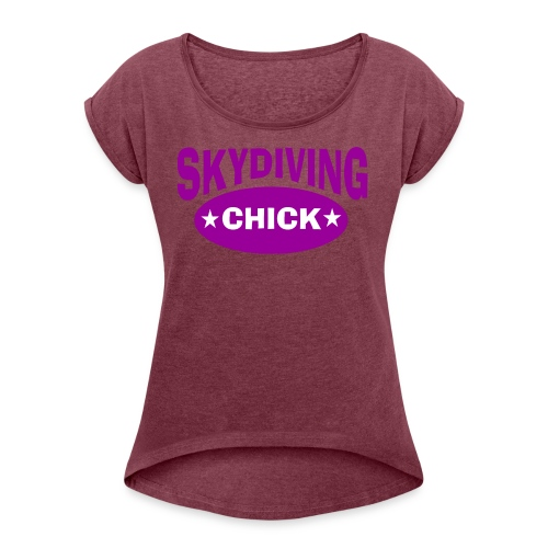 Skydiving chick - Women's Roll Cuff T-Shirt
