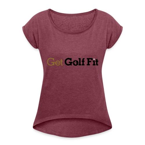 CH GetGolfFit Logo Final Green - Women's Roll Cuff T-Shirt