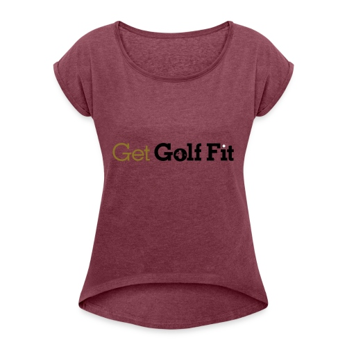 CH GetGolfFit Logo Final Green - Women's Roll Cuff T-Shirt