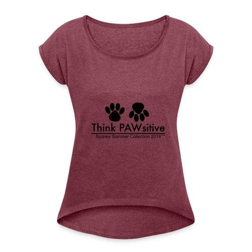 PAWsitive - Women's Roll Cuff T-Shirt