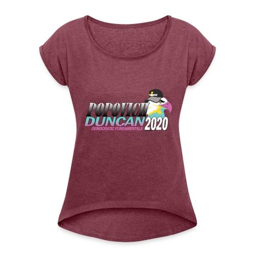 Popovich/Duncan 2020 Campaign Logo - Women's Roll Cuff T-Shirt
