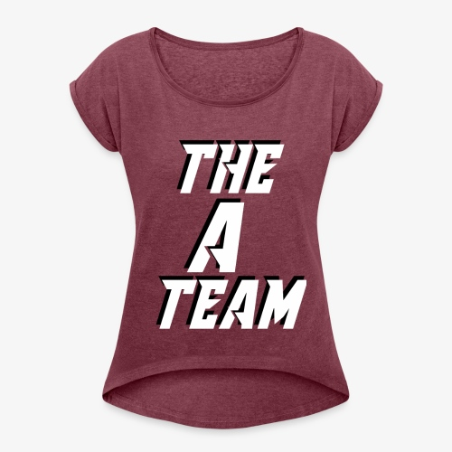 THE A TEAM - Women's Roll Cuff T-Shirt