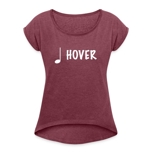 Hover by Astronomy487 - Women's Roll Cuff T-Shirt