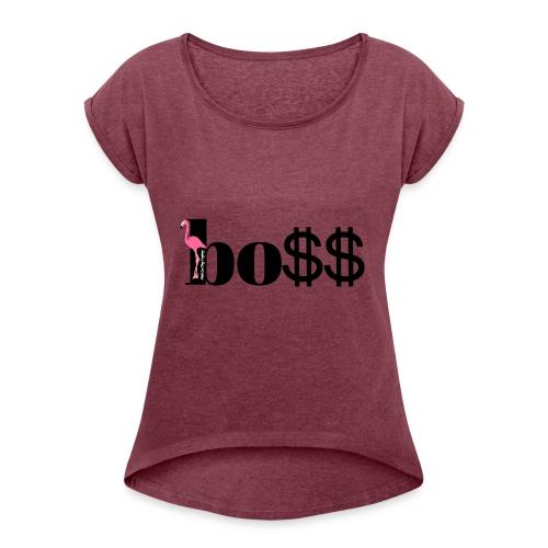 Meik Lee Yung's Boss T-Shirt - Women's Roll Cuff T-Shirt