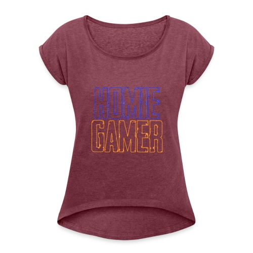 Homie Gamer Clothing (Neon Style) - Women's Roll Cuff T-Shirt