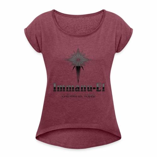 Immanu-El G-d is with us. (OJB) Black Glow - Women's Roll Cuff T-Shirt