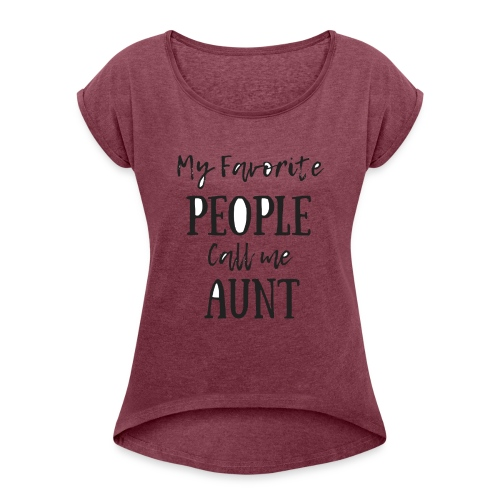 Aunt - Women's Roll Cuff T-Shirt