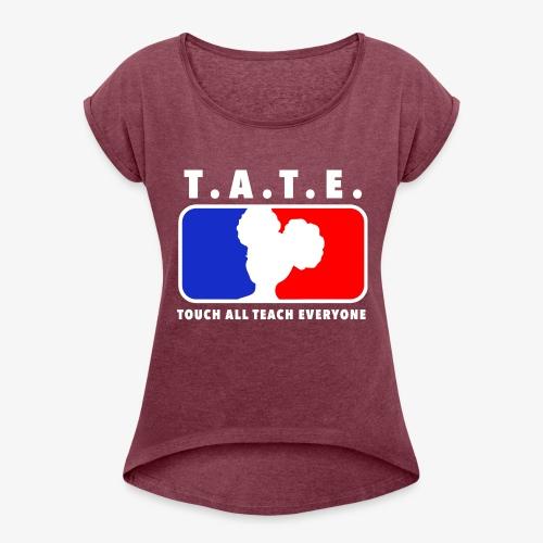 Touch All Teach Everyone Afro Puffs Logo - Women's Roll Cuff T-Shirt