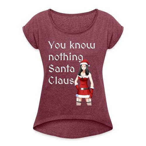 Sexy Mrs. Claus - Women's Roll Cuff T-Shirt