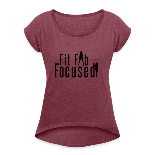 Fit Fab Focused Tee - Women's Roll Cuff T-Shirt