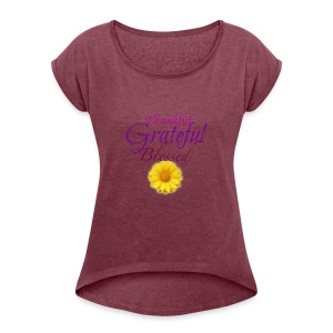 Thankful grateful blessed - Women's Roll Cuff T-Shirt