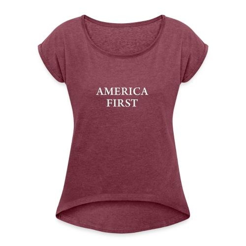 AMERICA FIRST 1Tee shirt - Women's Roll Cuff T-Shirt