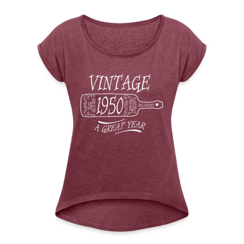 Vintage 1950 a Great Year - Women's Roll Cuff T-Shirt