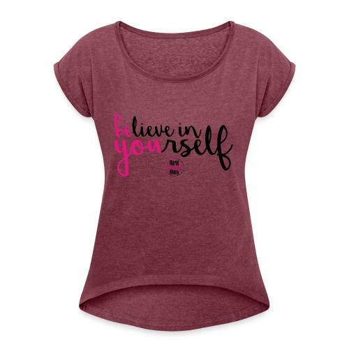 BE YOU shirt design w logo - Women's Roll Cuff T-Shirt