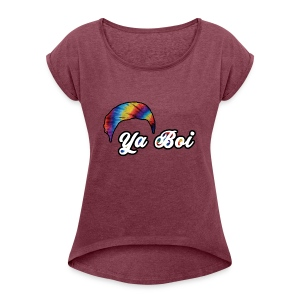 Ya Boi - Women's Roll Cuff T-Shirt