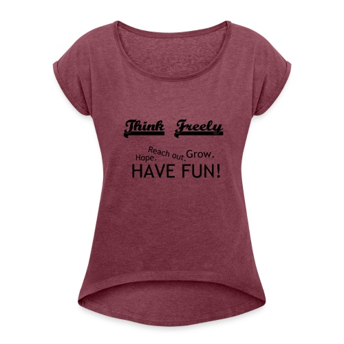 iHoodie - Think Freely - Women's Roll Cuff T-Shirt