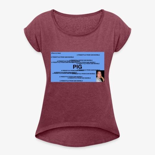 PIG Apparel - Women's Roll Cuff T-Shirt
