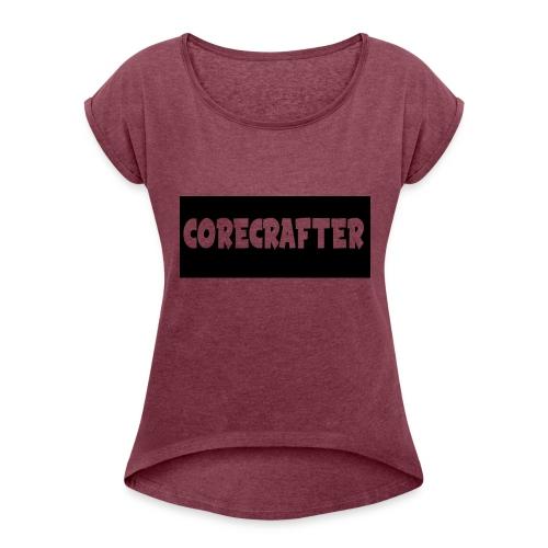 CoreCrafterLogo - Women's Roll Cuff T-Shirt