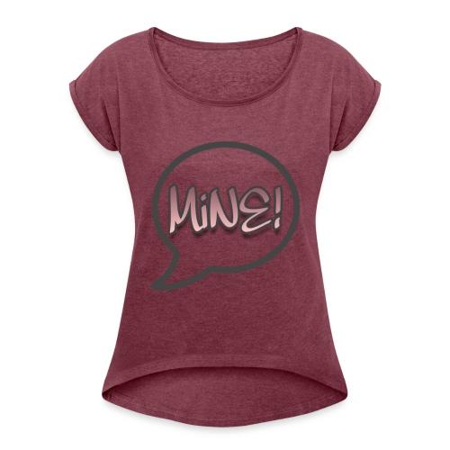 Couples Mine merchandise for Women - Women's Roll Cuff T-Shirt