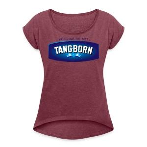 Tangborn Real Mayo - Women's Roll Cuff T-Shirt