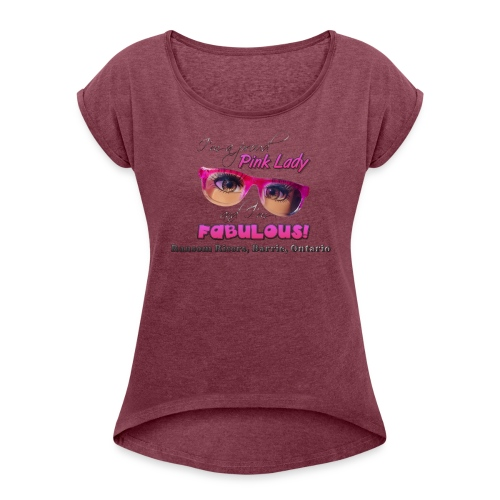 Proud Pink Lady - Women's Roll Cuff T-Shirt