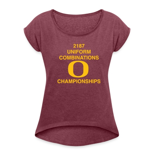 2187 UNIFORM COMBINATIONS O CHAMPIONSHIPS - Women's Roll Cuff T-Shirt