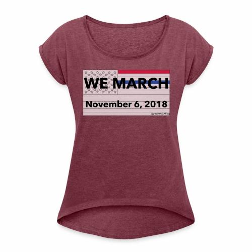 WeMarch11062018 - Women's Roll Cuff T-Shirt