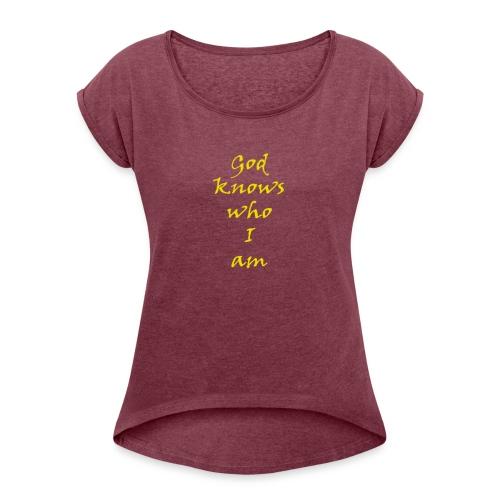 god - Women's Roll Cuff T-Shirt