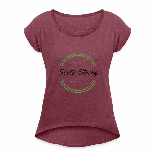 Scolio Strong - Women's Roll Cuff T-Shirt