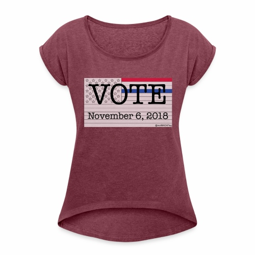 VoteNov62018 - Women's Roll Cuff T-Shirt
