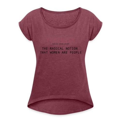 feminism - Women's Roll Cuff T-Shirt