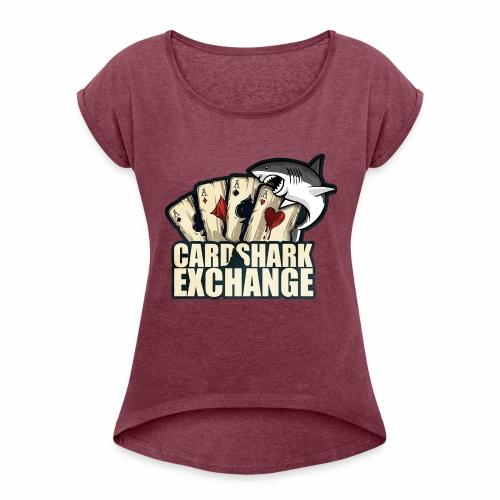Card Shark 1 - Women's Roll Cuff T-Shirt