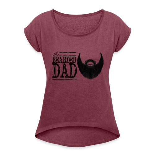 The Bearded Dad - Women's Roll Cuff T-Shirt