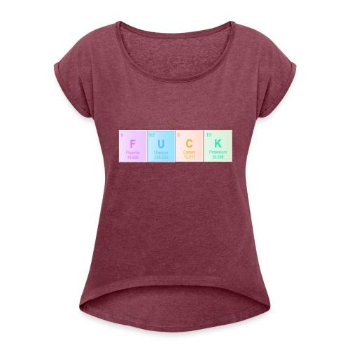 FUCK - Women's Roll Cuff T-Shirt
