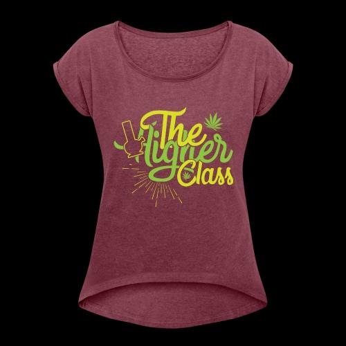 the higher class 2 - Women's Roll Cuff T-Shirt