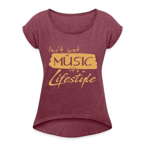 Musician Lifestyle - Women's Roll Cuff T-Shirt