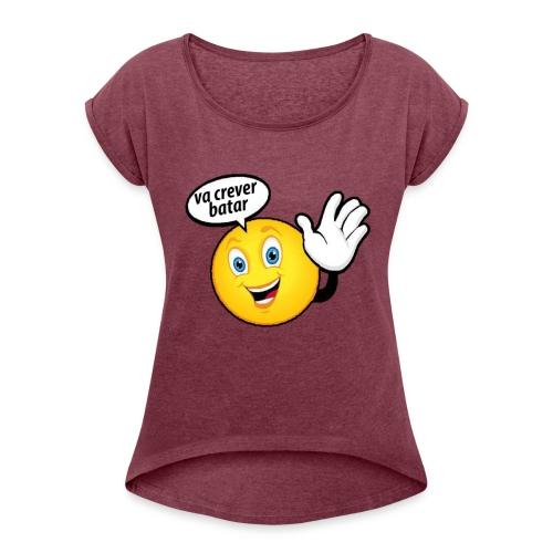 va crever batar - Women's Roll Cuff T-Shirt