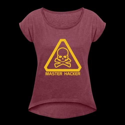Master Hacker - Women's Roll Cuff T-Shirt