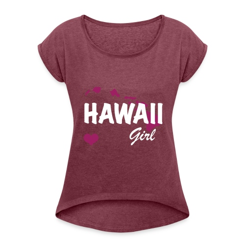 Hawaii Girls - Women's Roll Cuff T-Shirt