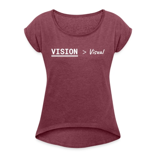 Remember what is priority - Women's Roll Cuff T-Shirt