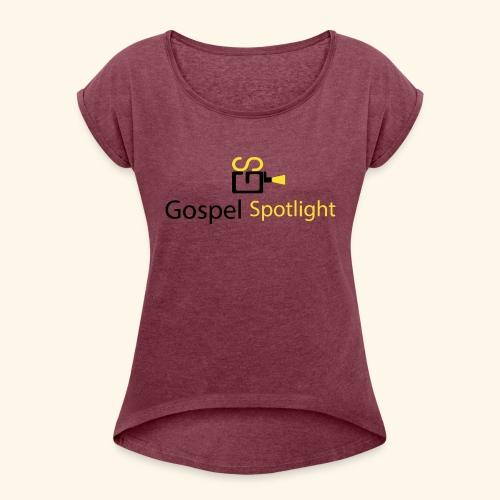 Gospel Spotlight - Women's Roll Cuff T-Shirt