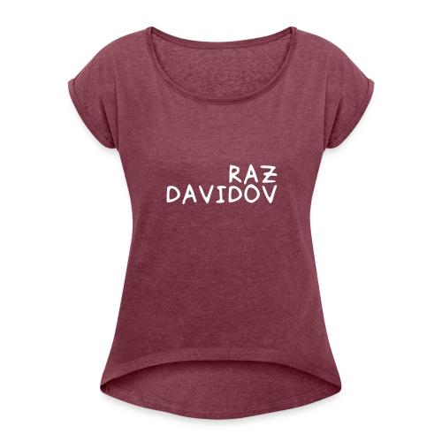 Raz Davidov Text - Women's Roll Cuff T-Shirt