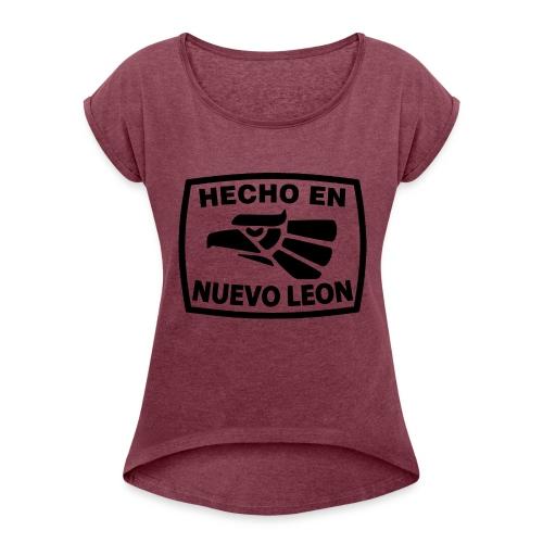 HECHO EN NUEVO LEON - Women's Roll Cuff T-Shirt
