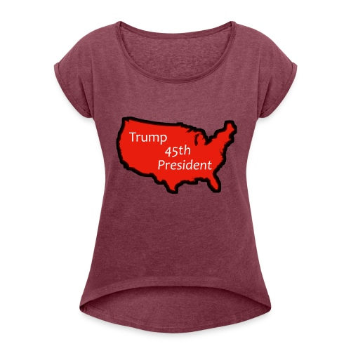 Trump 45th President (Bold Red USA) - Women's Roll Cuff T-Shirt