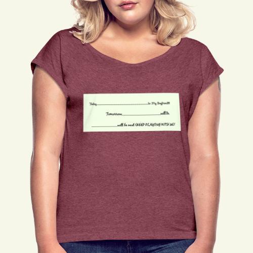 Keep Playing - Women's Roll Cuff T-Shirt