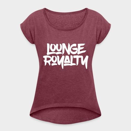 Lounge Royalty Logo - Women's Roll Cuff T-Shirt