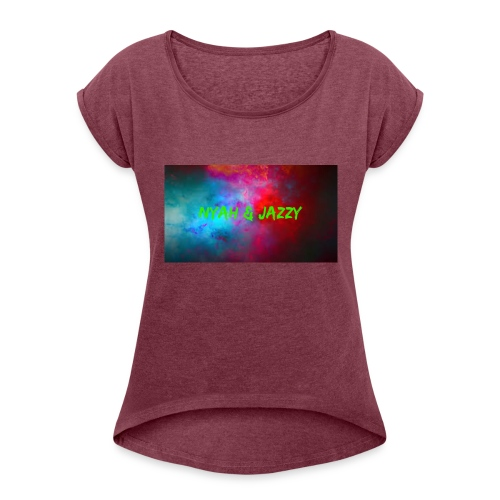 NYAH AND JAZZY - Women's Roll Cuff T-Shirt